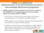 implementation of the labour intensive provincial and municipal infrastructure programme