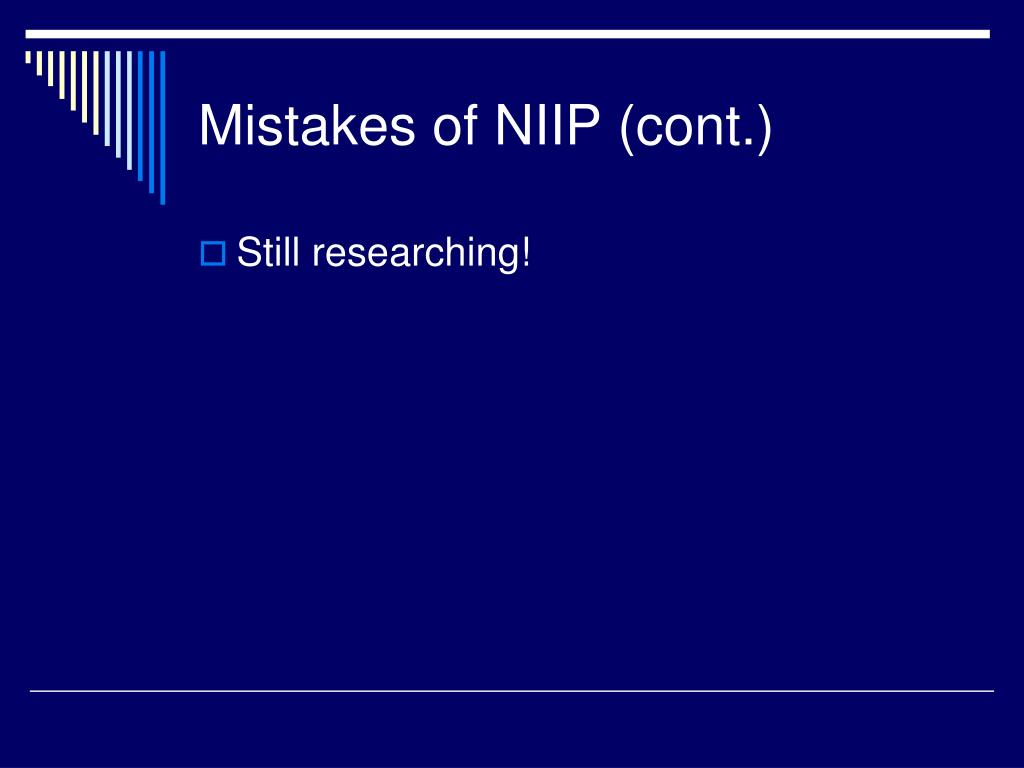 Mistakes of NIIP (cont.)