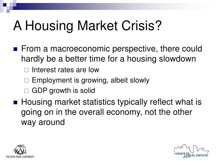 A Housing Market Crisis?