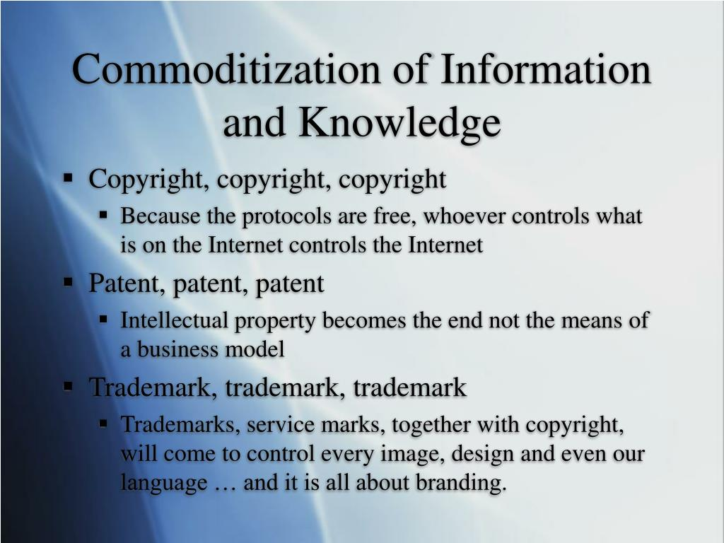 Commoditization of Information and Knowledge