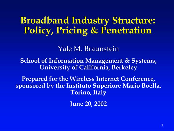 Broadband industry structure policy pricing penetration