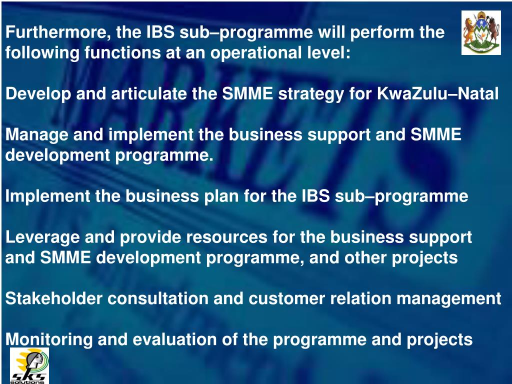 Furthermore, the IBS sub–programme will perform the following functions at an operational level:
