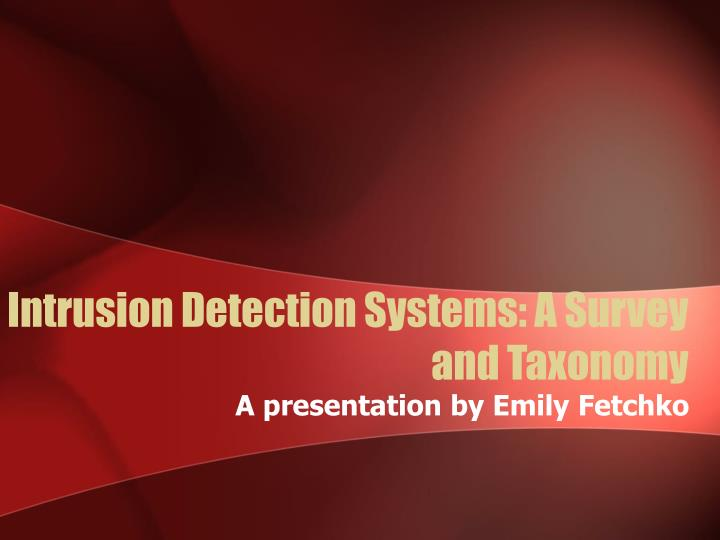Intrusion detection systems a survey and taxonomy