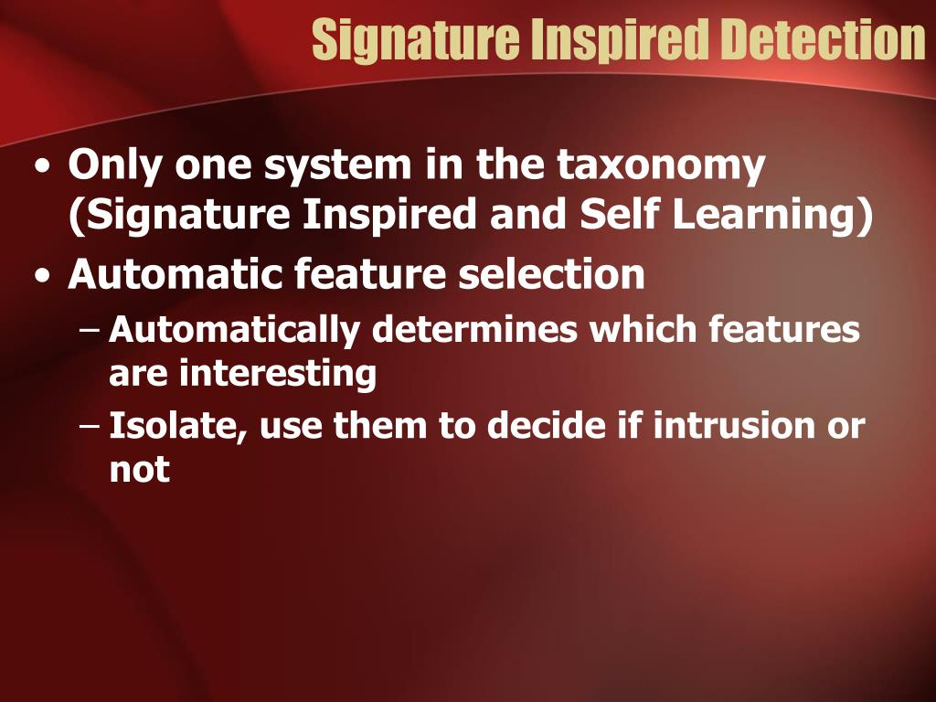 Signature Inspired Detection