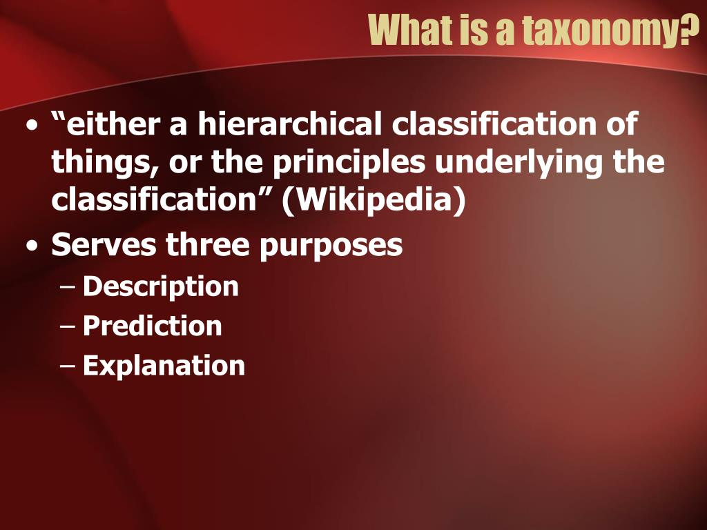 What is a taxonomy?