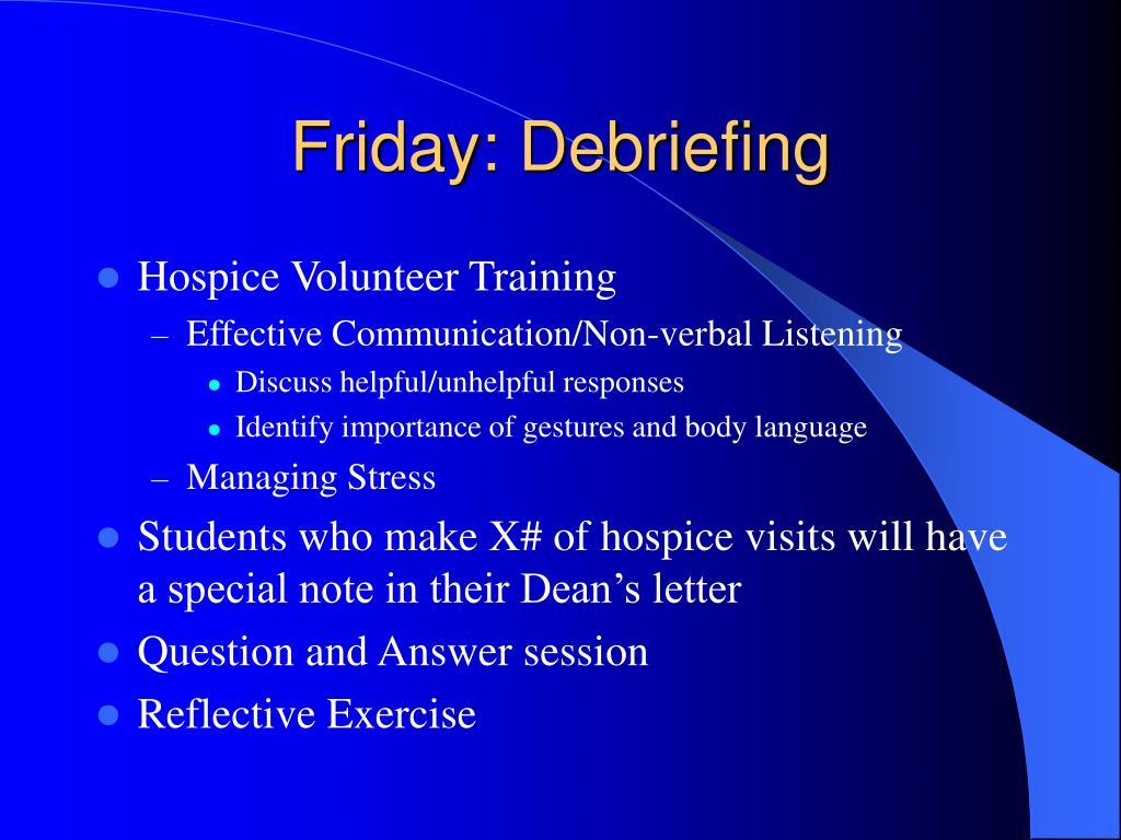 Friday: Debriefing