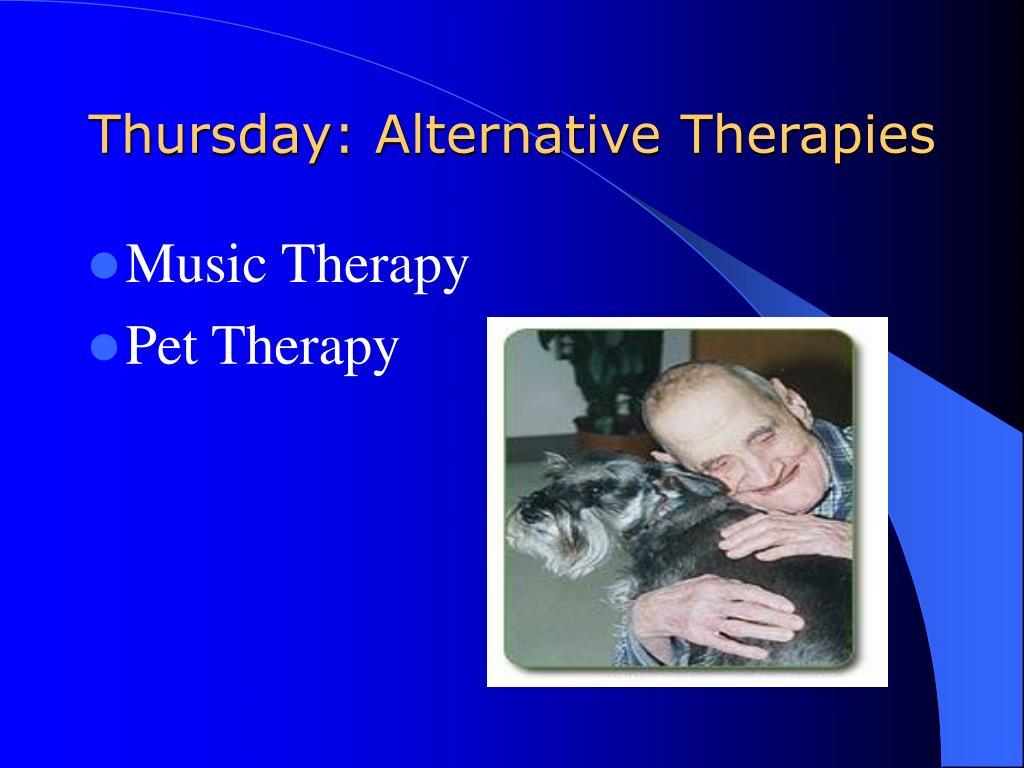 Thursday: Alternative Therapies