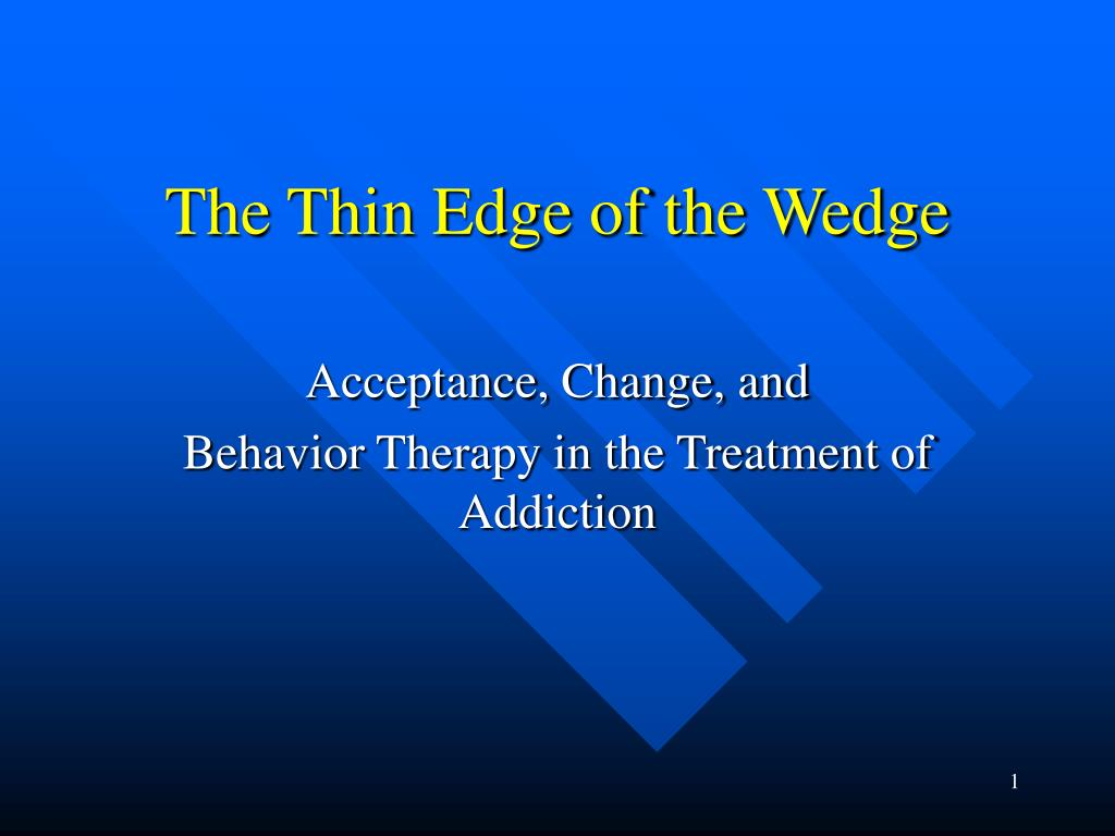 the thin edge of the wedge