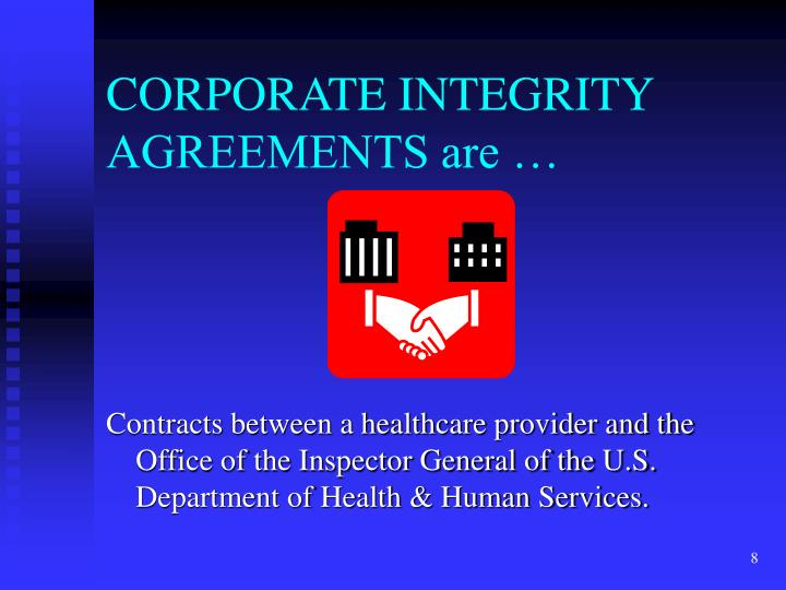 CORPORATE INTEGRITY AGREEMENTS are …