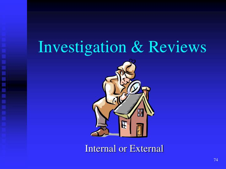 Investigation & Reviews