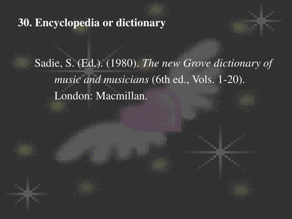 30. Encyclopedia or dictionary