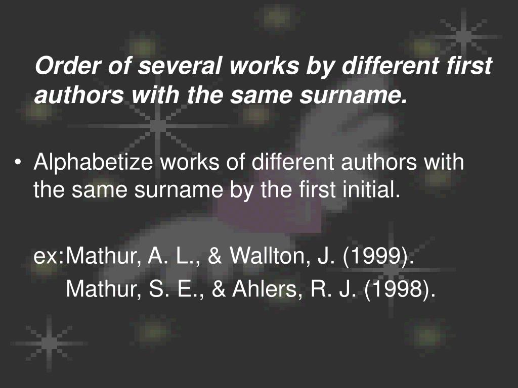 Order of several works by different first authors with the same surname.