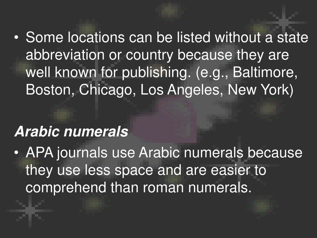 Some locations can be listed without a state abbreviation or country because they are well known for publishing. (e.g., Baltimore, Boston, Chicago, Los Angeles, New York)