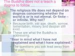 the buddha does not a teach a dogma to follow