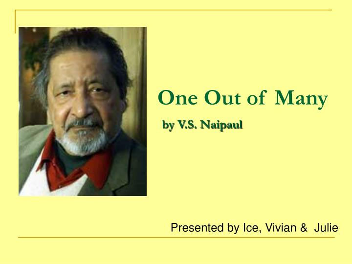 One out of many by v s naipaul