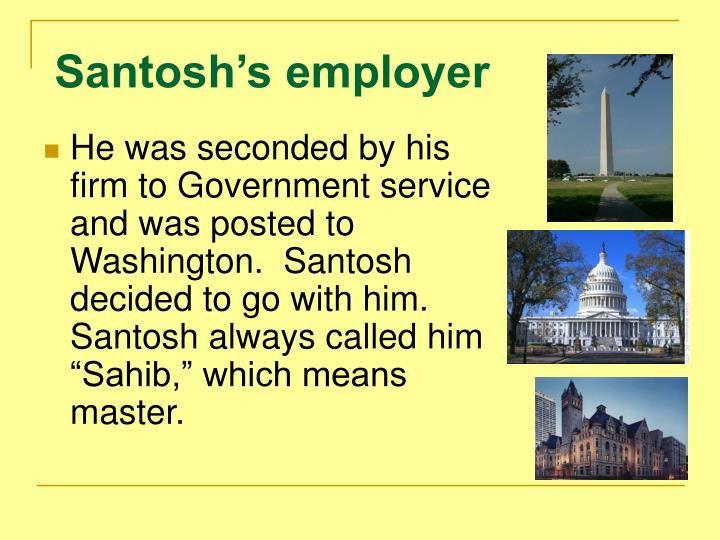 Santosh's employer