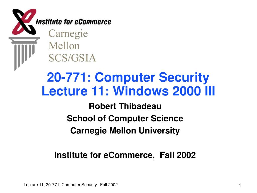 20 771 computer security lecture 11 windows 2000 iii l.