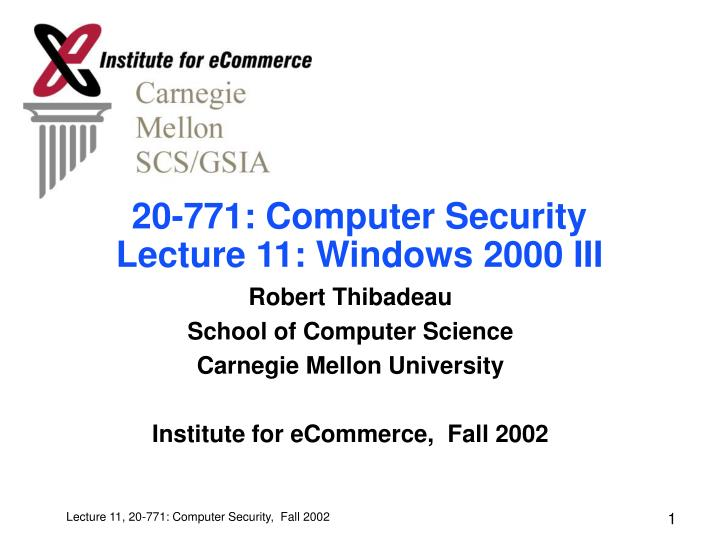 20 771 computer security lecture 11 windows 2000 iii