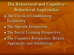 the behavioral and cognitive behavioral approaches