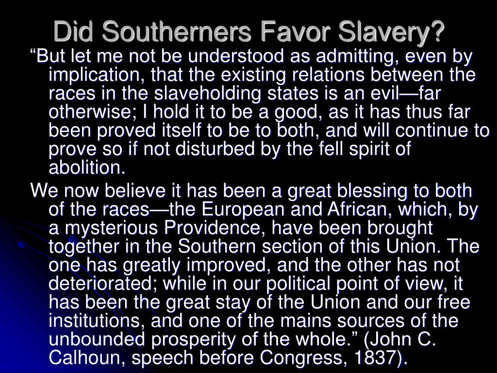 Did Southerners Favor Slavery?