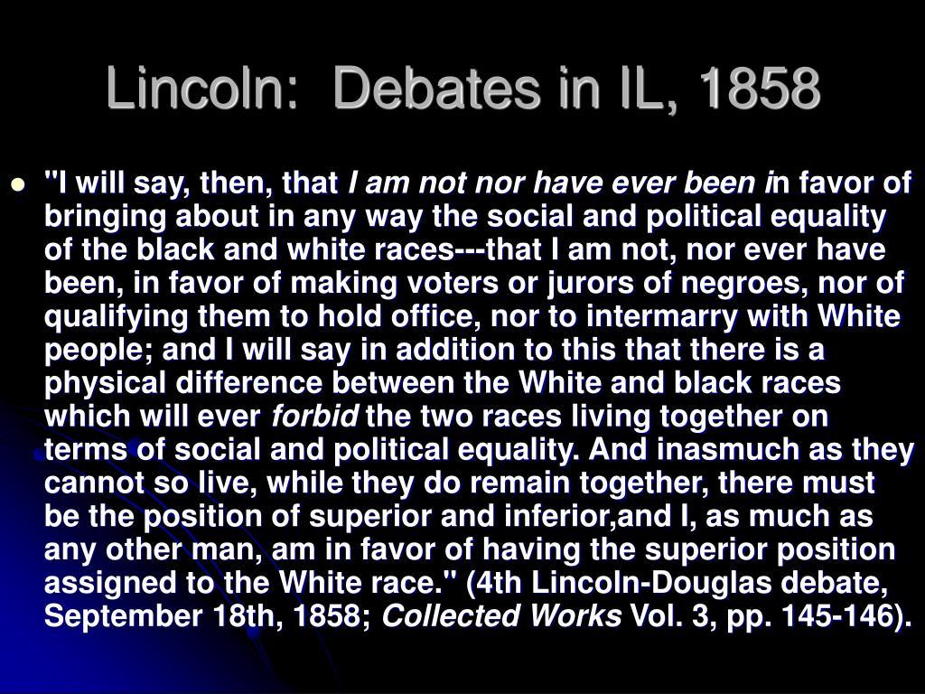 Lincoln:  Debates in IL, 1858