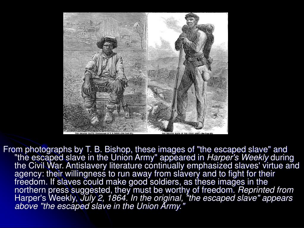 """From photographs by T. B. Bishop, these images of """"the escaped slave"""" and """"the escaped slave in the Union Army"""" appeared in"""