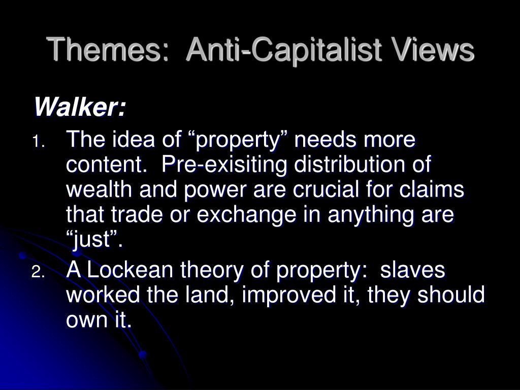 Themes:  Anti-Capitalist Views