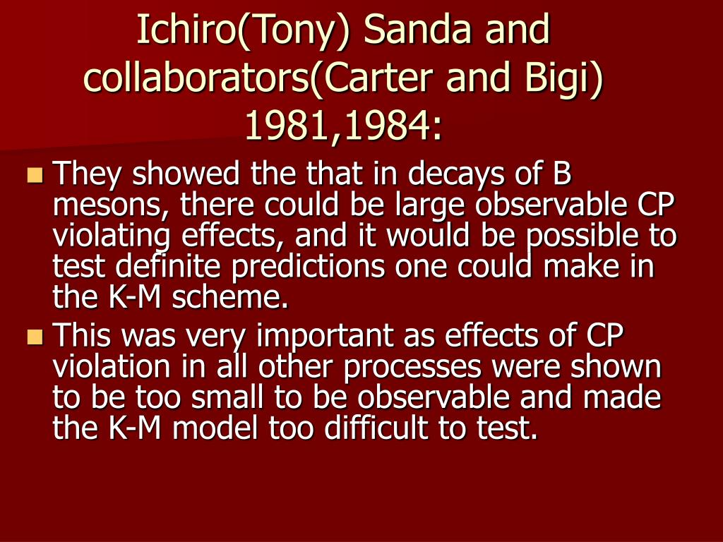 Ichiro(Tony) Sanda and collaborators(Carter and Bigi) 1981,1984:
