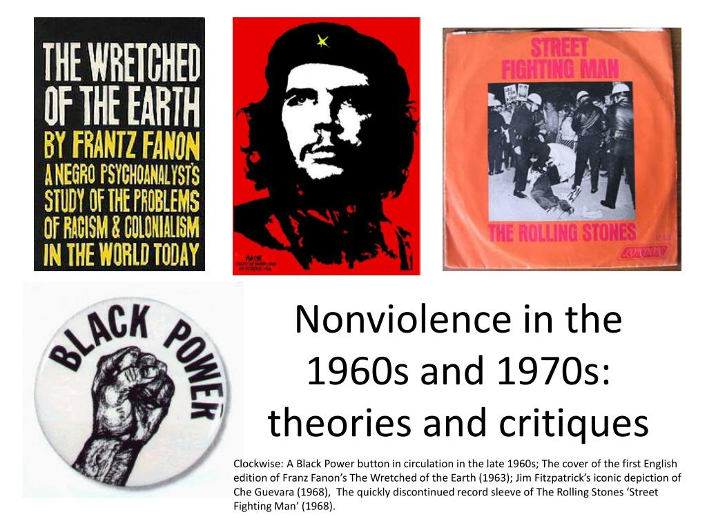 Nonviolence in the 1960s and 1970s: theories and critiques