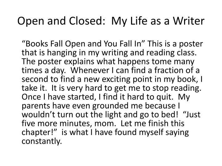 Open and closed my life as a writer