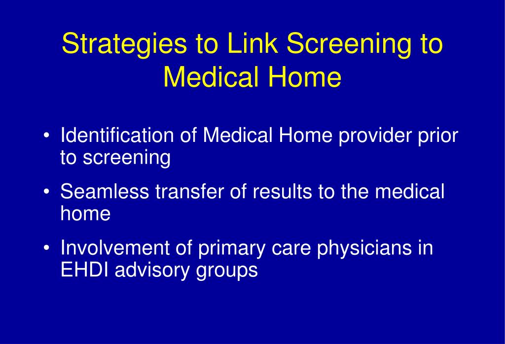 Strategies to Link Screening to Medical Home