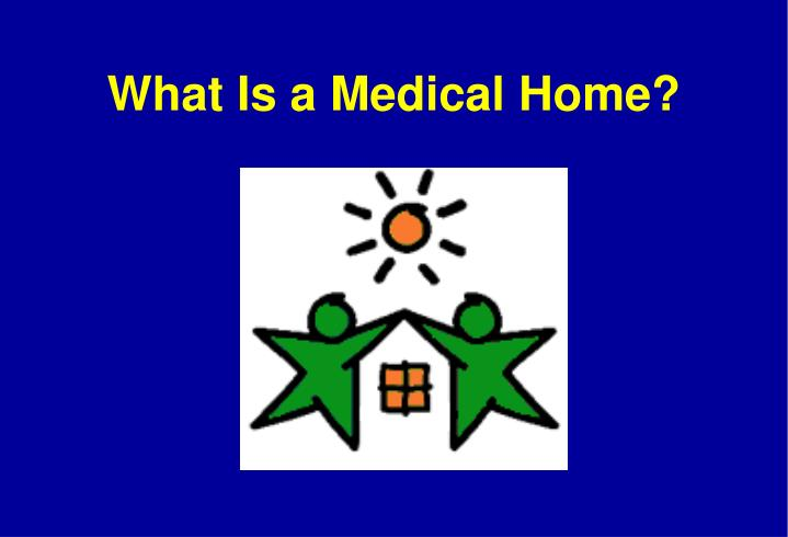 What is a medical home