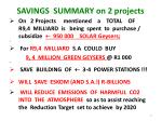savings summary on 2 projects