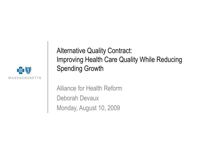 Alternative quality contract improving health care quality while reducing spending growth