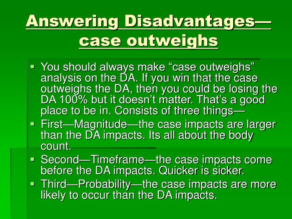 Answering Disadvantages—case outweighs