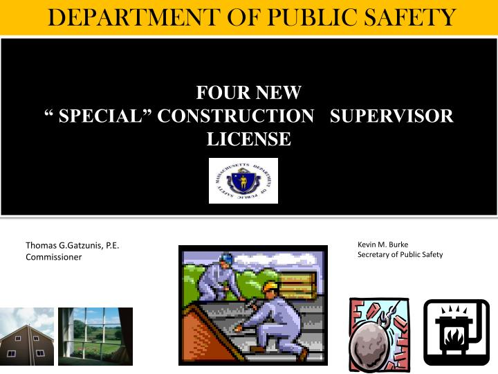 Four new special construction supervisor license