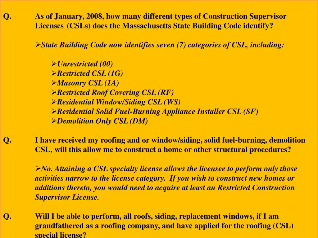 Q.	As of January, 2008, how many different types of Construction Supervisor 	Licenses 	(CSLs) does the Massachusetts State Building Code identify?