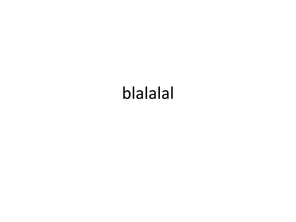 blalalal