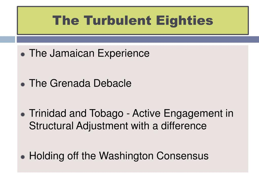 The Turbulent Eighties
