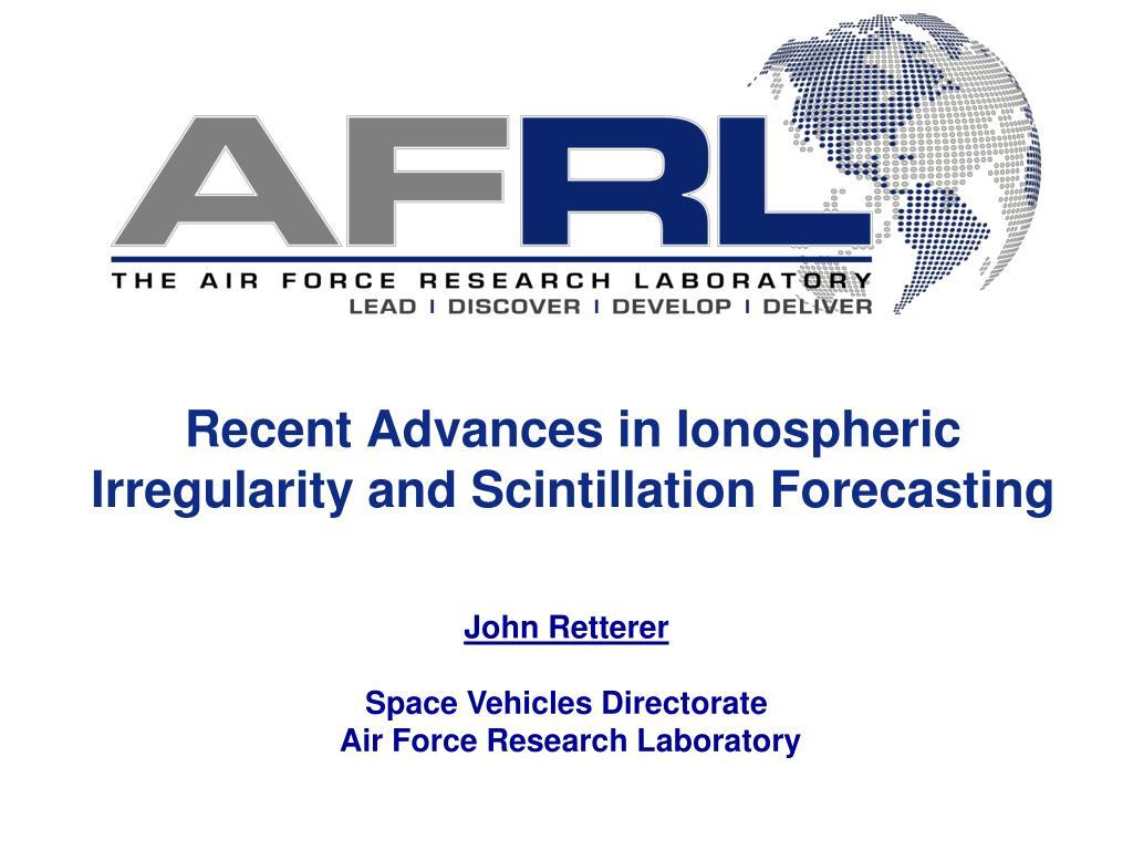 Recent Advances in Ionospheric Irregularity and Scintillation Forecasting