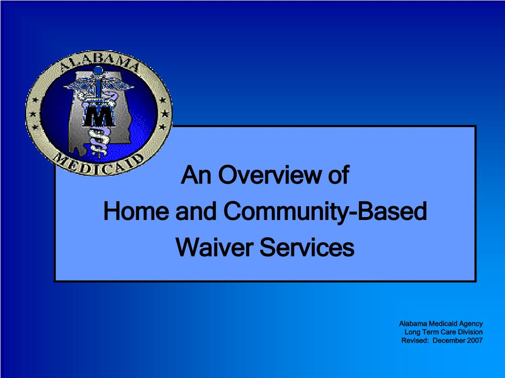 an overview of home and community based waiver services l.
