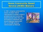 home community based service hcbs waivers