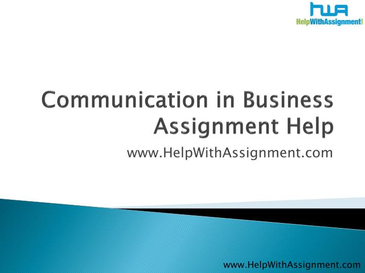 Communication in business assignment help