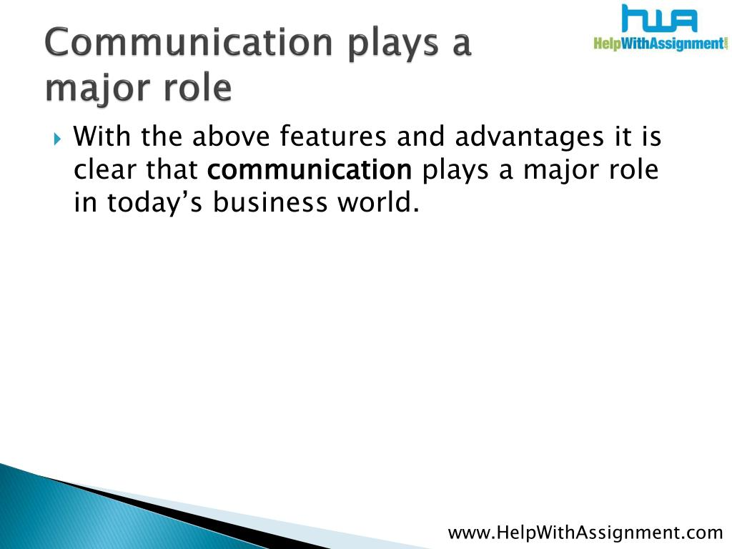 Communication plays a major role