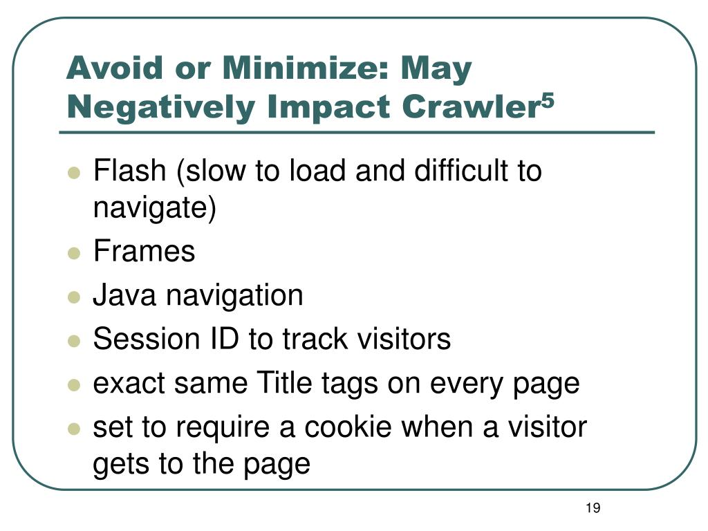 Avoid or Minimize: May Negatively Impact Crawler