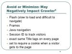 avoid or minimize may negatively impact crawler 5