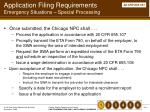 application filing requirements emergency situations special processing