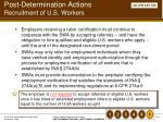 post determination actions recruitment of u s workers