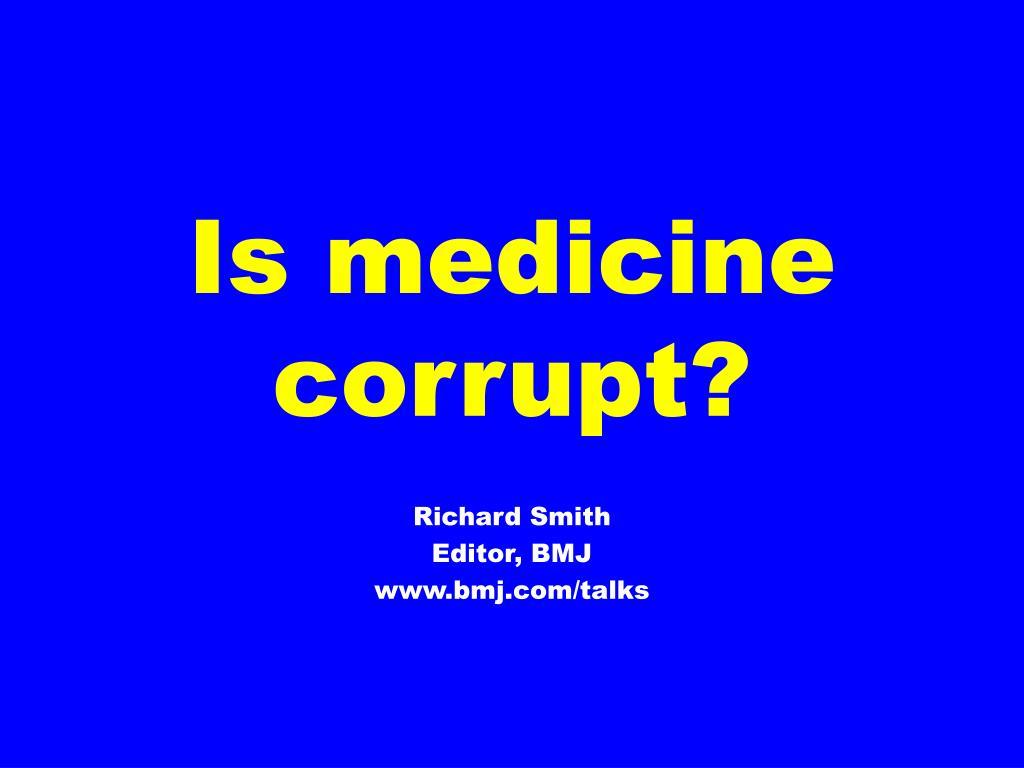 is medicine corrupt l.