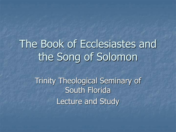 the book of ecclesiastes and the song of solomon n.